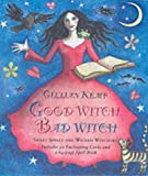Good Witch, Bad Witch: Sweet Spells and Wicked Witchery