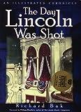 The Day Lincoln Was Shot, Richard Bak, 0878332006