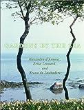 Gardens by the Sea, Alexandra D'Arnoux and Erica Lennard, 0609605682