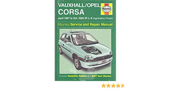 vauxhall opel corsa service and repair manual 1997 to 2000 haynes rh amazon com Vauxhall Corsa 1999 Vauxhall Corsa 2001