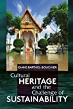 Cultural Heritage and the Challenge of Sustainability, Barthel-Bouchier, Diane, 1611322383