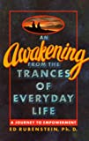 An Awakening from the Trances of Everyday Life, Edward Rubenstein, 096687000X