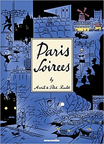 Paris Soirees: Coffee Table Book (Limited): Philippe Petit Roulet, Francois  Avril: 9781594650192: Amazon.com: Books