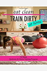 eat clean/TRAIN DIRTY at home Spiral-bound