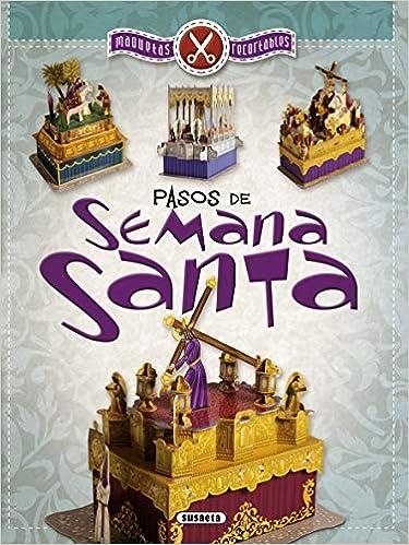 pasos De Semana Santa (Maquetas recortables): Amazon.es: Susaeta, Equipo, Dimov Popov, Gueorgui: Libros