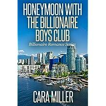 Honeymoon with the Billionaire Boys Club (Billionaire Romance Series Book 19)