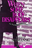 img - for When Some Body Disappears: The Third Brett Higgins Mystery (Brett Higgins Mysteries) book / textbook / text book