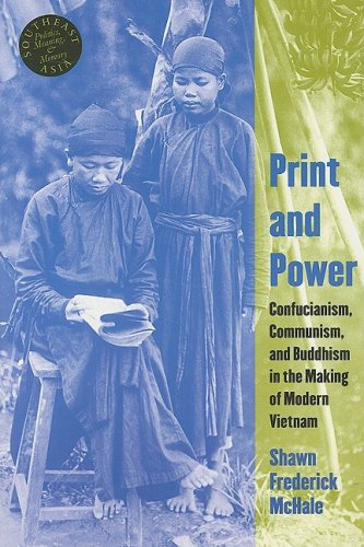 Download Print and Power: Confucianism, Communism, and Buddhism in the Making of Modern Vietnam (Southeast Asia: Politics, Meaning, and Memory) pdf
