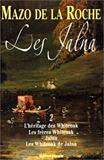 Les Jalna, Intégrale 2 : L'héritage des Whiteoak, Les frères Whiteoak, Jalna, Les Whiteoak de Jalna par De La Roche