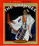 The Shawnee, Alice K. Flanagan, 0516206273