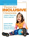 Themes for Inclusive Classrooms, Laverne Warner and Sharon Lynch, 0876590040