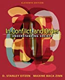 In Conflict and Order, D. Stanley Eitzen and Maxine Baca Zinn, 0205484948