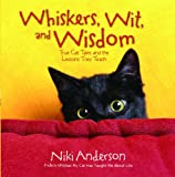 Whiskers, Wit, and Wisdom, Niki Anderson, 1476738149
