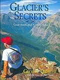 Glacier's Secrets, George Ostrom, 1560371730