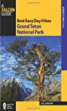 Best Easy Day Hikes Grand Teton, 3rd, Bill Schneider, 0762770058