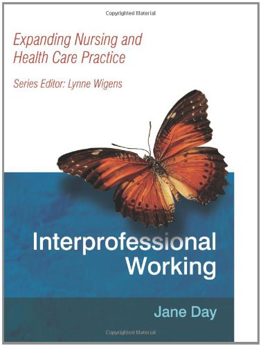 Download Interprofessional Working: Expanding Nursing and Health Care Practice Series PDF