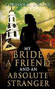 My Bride, a Friend, and an Absolute Stranger