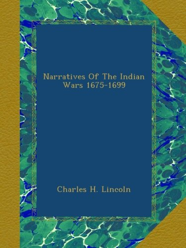 Narratives Of The Indian Wars 1675-1699 pdf epub