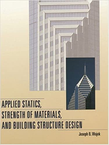 Applied statics strength of materials and building structure applied statics strength of materials and building structure design joseph b wujek 9780136746317 amazon books fandeluxe Gallery