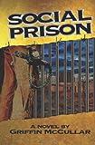 Social Prison, Griffin McCullar, 1470009617