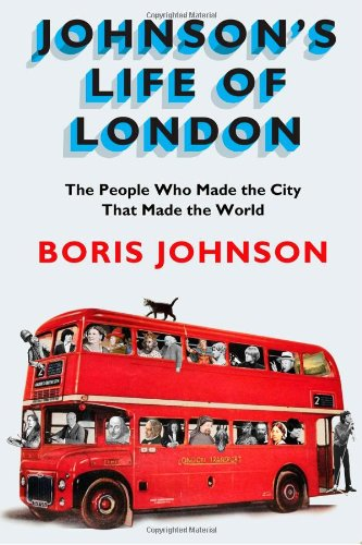 Image of Johnson's Life of London: The People Who Made the City that Made the World