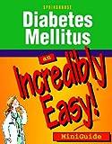 Diabetes Mellitus: An Incredibly Easy! Miniguide
