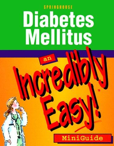 Diabetes Mellitus  An Incredibly Easy  Miniguide