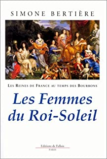 Les femmes du Roi-Soleil, Bertière, Simone