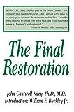 The Final Restoration, John Kiley, 0595321070