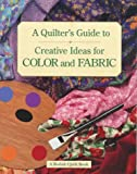 A Quilter's Guide to Creative Ideas for Color and Fabric, Susan McKelvey, 0875969747