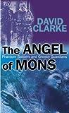 The Angel of Mons, David Clarke, 0470862777