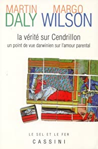 La vérité sur Cendrillon. Un point de vue darwinien sur l'amour parental par Martin Daly
