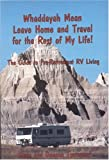 Whaddayah Mean Leave Home and Travel for the Rest of My Life!, Gene Townsend and Denne M. Townsend, 0923568409