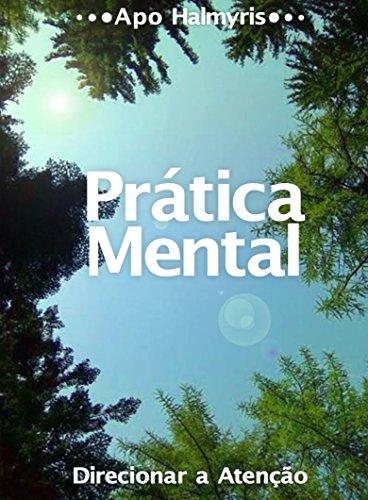 Prática Mental: Direcionar a Atenção