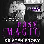 Easy Magic   Kristen Proby