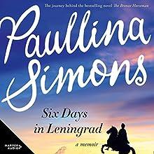 Six Days in Leningrad Audiobook by Paullina Simons Narrated by Paullina Simons
