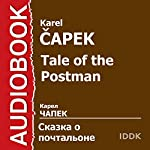 Tale of the Postman [Russian Edition] | Karel Capek