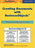 Creating Documents with Business Objects, Robert D. Schmidt, 0972263675