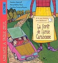 Je lis une histoire avec Balthazar (la forêt de l'amie Carabosse) par Marie-Hélène Place