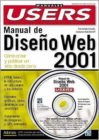 Manual de Diseno Web 2001 con CD-ROM: Manuales Users, en Espanol / Spanish (Manuales Users; Tu Puerta de Acceso Al Mundo Digital) (Spanish Edition): ...