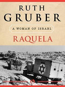 Raquela: A Woman of Israel by [Gruber, Ruth]