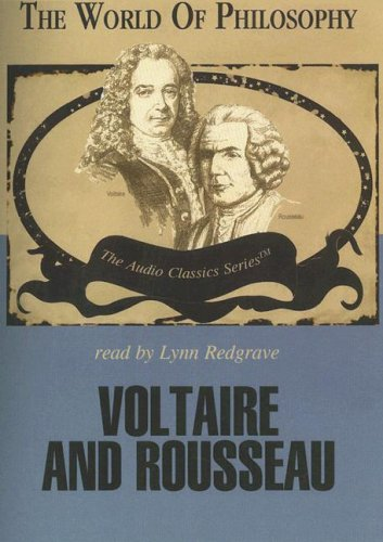 Voltaire and Rousseau (World of Philosophy)