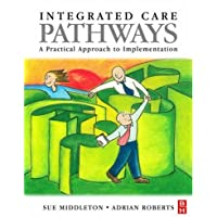 Integrated Care Pathways: A Practical Approach to Implementation