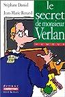 Le Secret de monsieur Verlan par Daniel