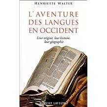 L'aventure des langues en Occident: Leur origine, leur histoire, leur géographie