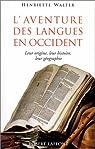 L'aventure des langues en Occident par Walter