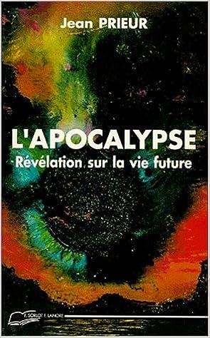 Livre gratuits L'APOCALYPSE. Révélation sur la vie future pdf, epub