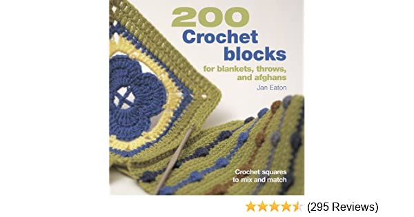 200 Crochet Blocks For Blankets Throws And Afghans Crochet