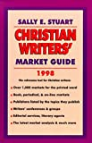Christian Writers' Market Guide, 1998, Sally Stuart, 0877881685