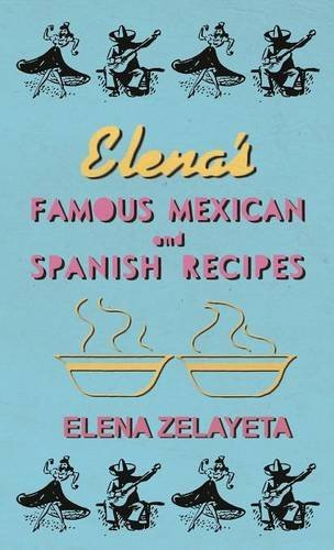 Read Online Elena's Famous Mexican And Spanish Recipes pdf epub